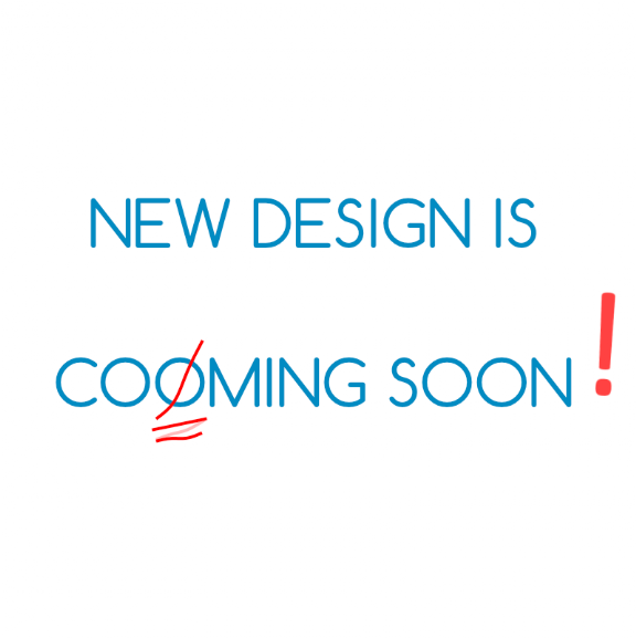 new design is coming soon
